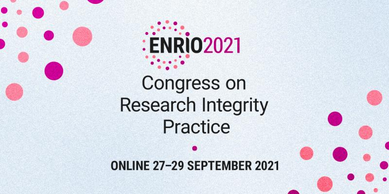 ENRIO 2021 Congress on Research Integrity Practice, online 27.-29.9.2021.